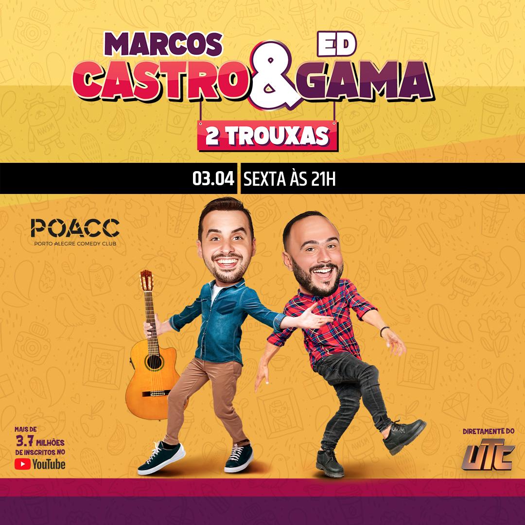 Marcos Castro e Ed Gama | 2 Trouxas